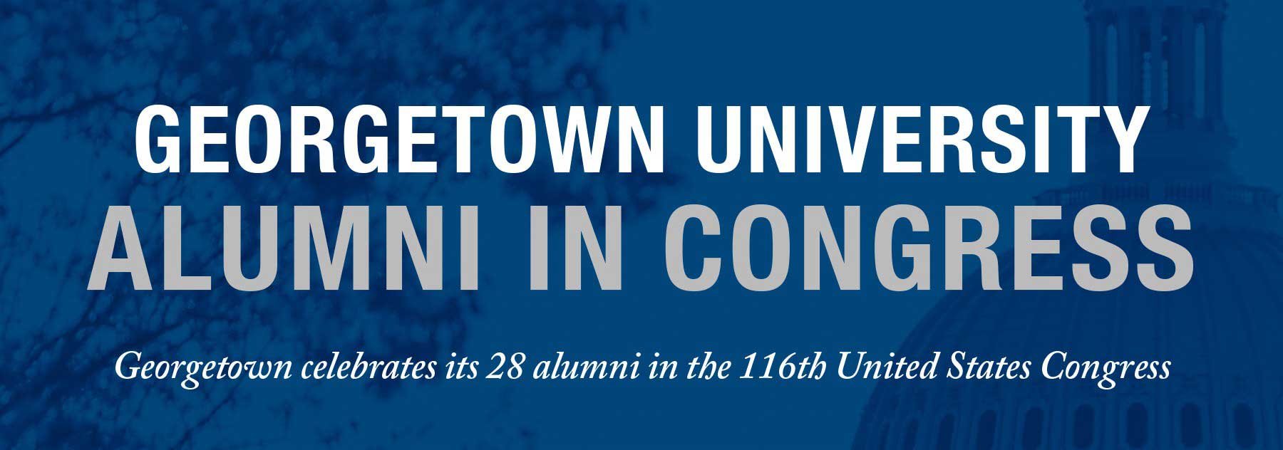 28 GEORGETOWN ALUMNI SERVING IN THE 116TH CONGRESS
